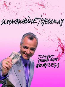 screwmachine/eyecandy, 2007